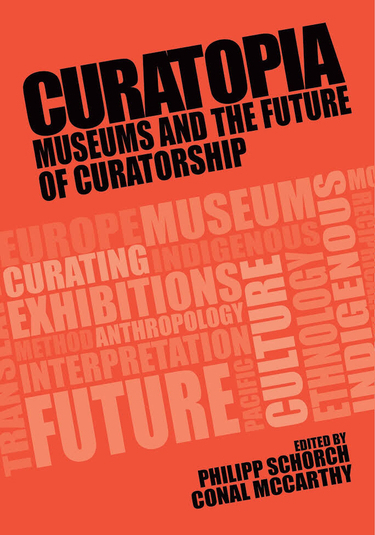 Curatopia: Museums and the Future of Curatorship