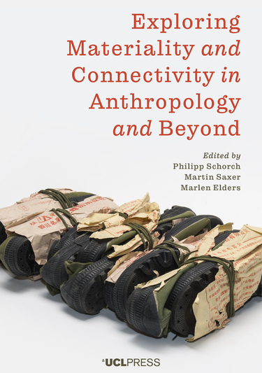 Exploring Materiality and Connec­tivity in Anthropology              and Beyond